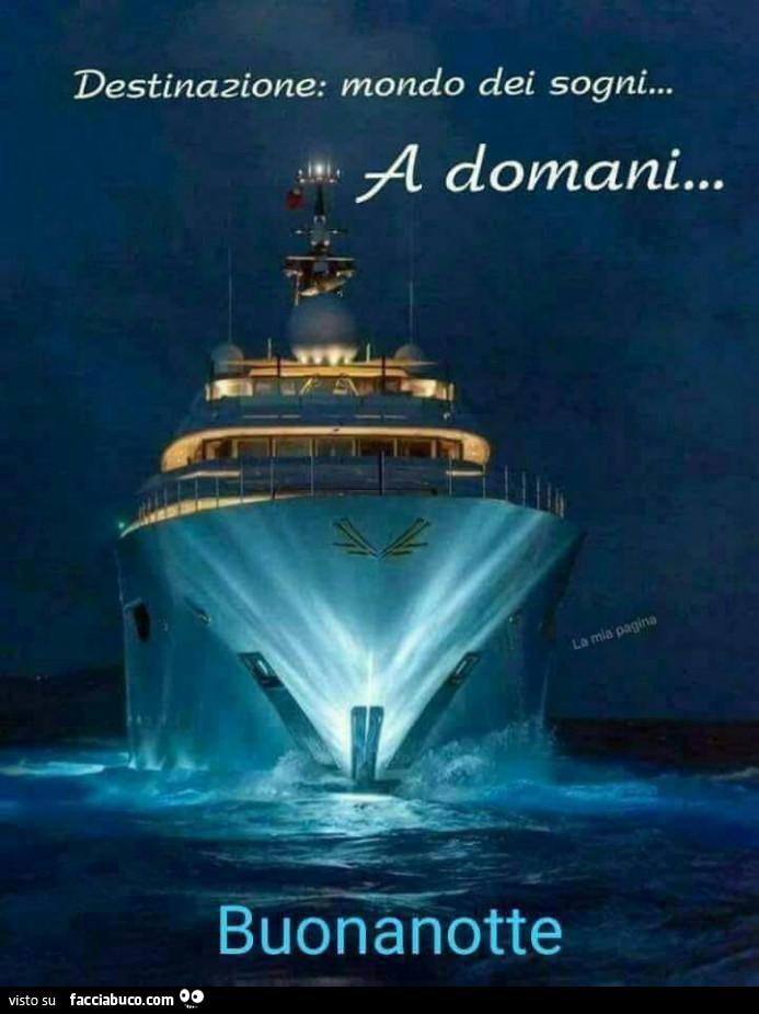 Destinazione Mondo Dei Sogni A Domani Buonanotte Facciabucocom